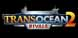TransOcean 2 Rivals cd key best prices