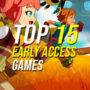 15 dos Melhores Jogos de Early Access para Saltar Agora Mesmo