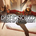 Dishonored Death of the Outsider Introduces the Outsider