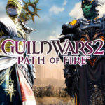 Guild Wars 2 Path of Fire Launch Time Announced