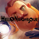 Hello Neighbor Lets You Sneak Into Your Neighbor's House!