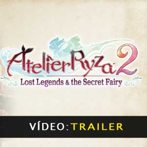 Atelier Ryza 2 Lost Legends & The Secret Fairy vídeo do trailer