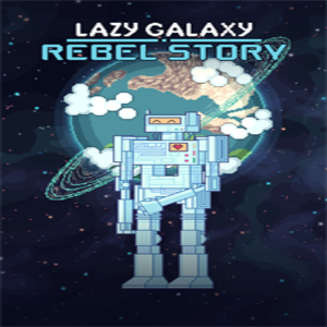 Lazy Galaxy Rebel Story