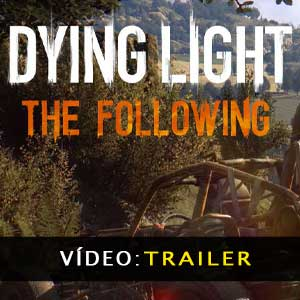 Dying Light The Following Vídeo Trailer