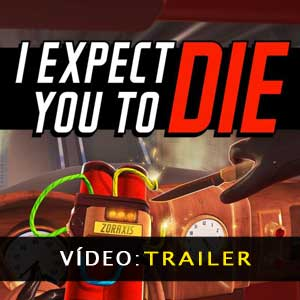 I Expect You To Die Atrelado de vídeo