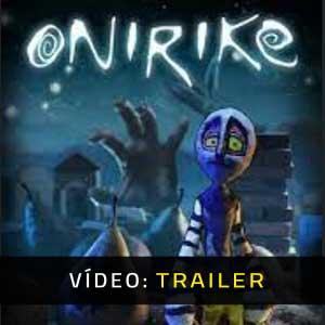 Onirike Atrelado de vídeo