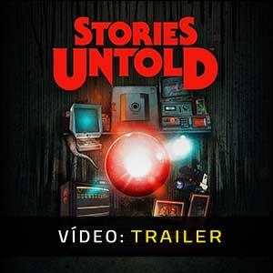 Stories Untold Atrelado de vídeo