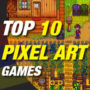 Top 10 Pixel Art Jogos Você Deve Jogar