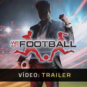 WE ARE FOOTBALL Atrelado De Vídeo